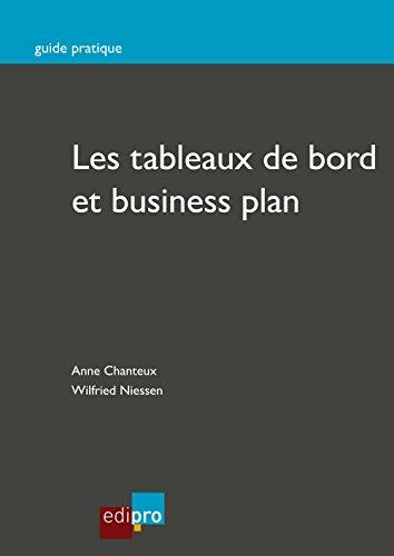 Les tableaux de bord et business plan: Gérer la comptabilité de son entreprise (Guide Pratique)