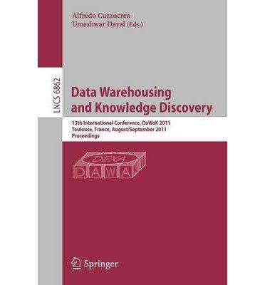 [(Data Warehousing and Knowledge Discovery )] [Author: Alfredo Cuzzocrea] [Sep-2011] par Alfredo Cuzzocrea