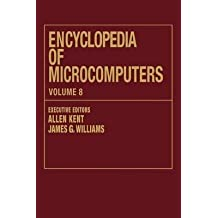 [Encyclopaedia of Microcomputers: Volume 8: Geographic Information System to Hypertext] (By: Allen Kent) [published: June, 1991]