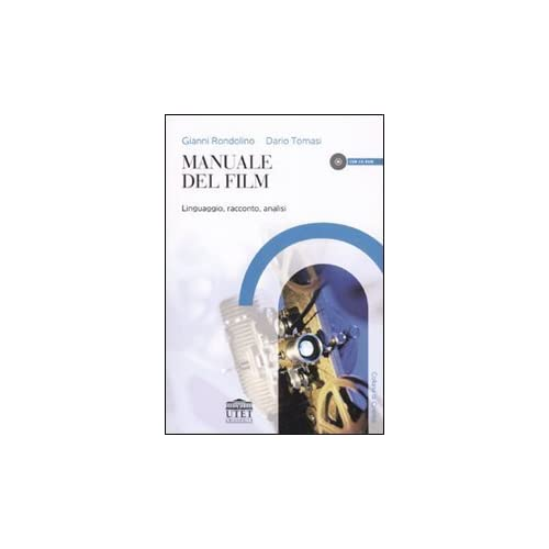 Manuale Del Film. Linguaggio, Racconto, Analisi. Con Cd-Rom