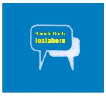 loslabern (Rainald Goetz) BR 2010
