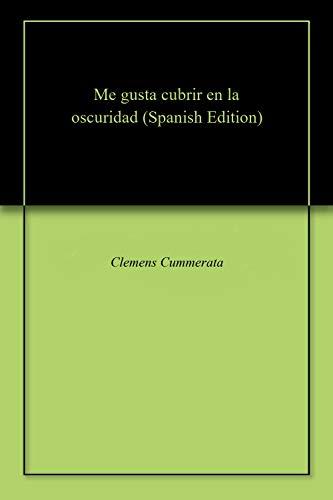 Me gusta cubrir en la oscuridad por Clemens Cummerata
