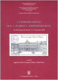 I comportamenti della pubblica amministrazione. Atti del Convegno (Catania, 17-18 novembre 2006)