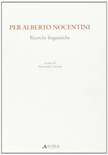 Per Alberto Nocentini. Ricerche linguistiche