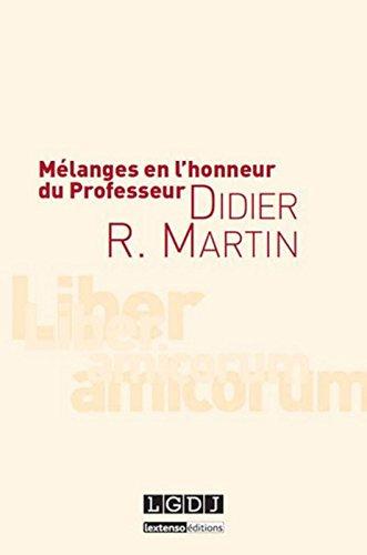 Mélanges en l'honneur du Professeur Didier R. Martin par François Terré