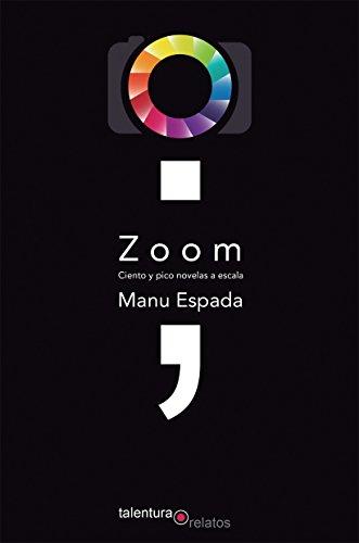 Zoom. Ciento y pico novelas a escala (Relatos)