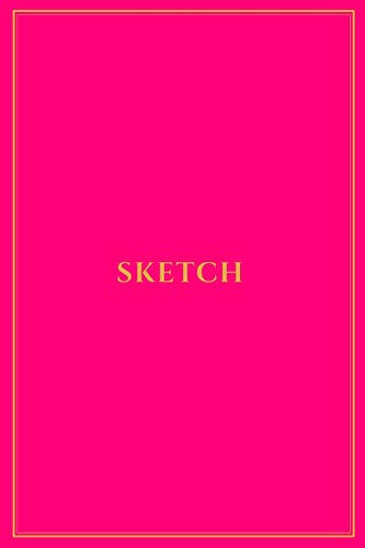 Sketch: Classic Medium Blank Notebook for Drawing Doodling and Sketching Hot Pink with Golden Yellow Trim -