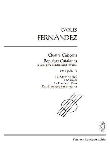 Quatre cançons populars catalanes: per a guitarra por Carles Fernàndez