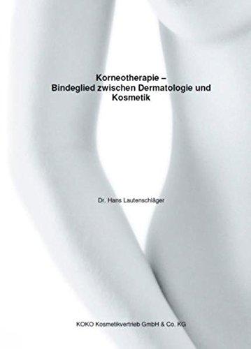 Korneotherapie - Bindeglied zwischen Dermatologie und Kosmetik