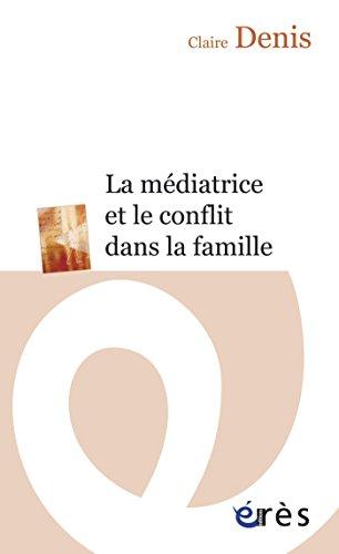 La médiatrice et le conflit dans la famille (Erès poche) par Claire DENIS