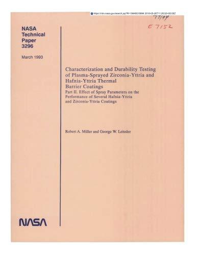 Characterization and Durability Testing of Plasma-Sprayed Zirconia-Yttria and Hafnia-Yttria Thermal Barrier Coatings. Part 2: Effect of Spray ... Hafnia-Yttria and Zirconia-Yttria Coatings