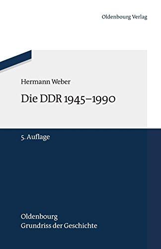 Die DDR 1945-1990  (Oldenbourg-Grundriss der Geschichte, Band 20)