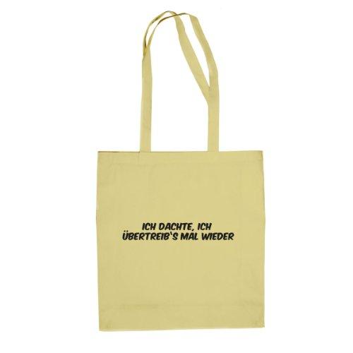 Ich übertreib's mal wieder - Stofftasche / Beutel Natur