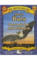 About Bats/Acerca de Los Murcielagos (We Both Read, Level K-1 / Nivel K-1)