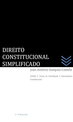 DIREITO CONSTITUCIONAL SIMPLIFICADO: Teoria Geral da Constituição e Hermenêutica Constitucional (Portuguese Edition) por João Antônio Sampaio Camelo