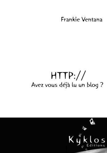 HTTP://Avez-vous déjà lu un blog ? par Frankie Ventana