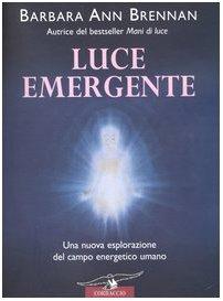 luce-emergente-una-nuova-esplorazione-del-campo-energetico-umano