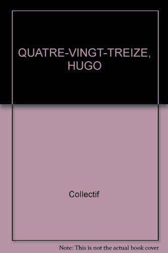 Quatre-vingt treize, de Victor Hugo, collection balises oeuvres, numéro 101