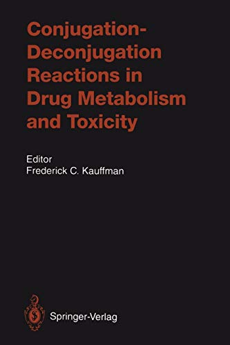 Conjugation-Deconjugation Reactions in Drug Metabolism and Toxicity (Handbook of Experimental Pharmacology (112), Band 112)