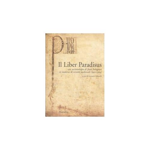 Il Liber Paradisus. Con Un'antologia Di Fonti Bolognesi In Materia Di Servitù Medievale (942-1304)