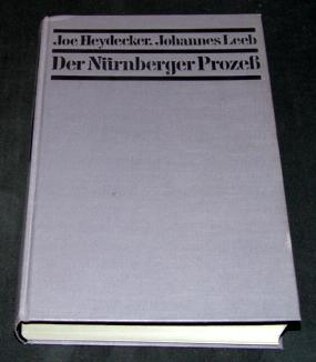 Der Nürnberger Prozess. Neue Dokumente, neue Beweise, neue Erkenntnisse