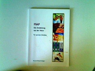 MAP : die Entdeckung aus der Natur ; für optimalen Zellaufbau. [Hrsg.: Verein zur Förderung von Wellness und Selbsthilfe, Steyr]. Martina & Michael Friedinger