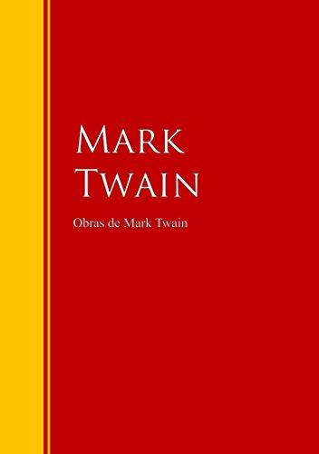 Obras de Mark Twain: Colección - Biblioteca de Grandes Escritores