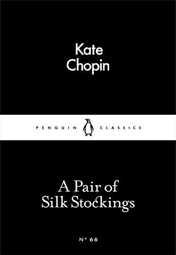 A Pair of Silk Stockings (Penguin Little Black Classics)