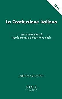 La Costituzione italiana: aggiornata a gennaio 2016 di [Saulle Panizza, Roberto Romboli]