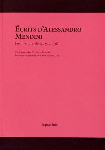 Ecrits d'Alessandro Mendini : Architecture, design et projet par Alessandro Mendini