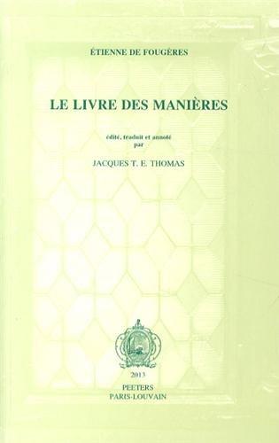 Etienne de Fougeres, Le Livre Des Manieres (Ktemata) par Jte Thomas