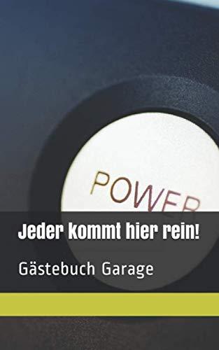 Jeder kommt hier rein!: Gästebuch Garage