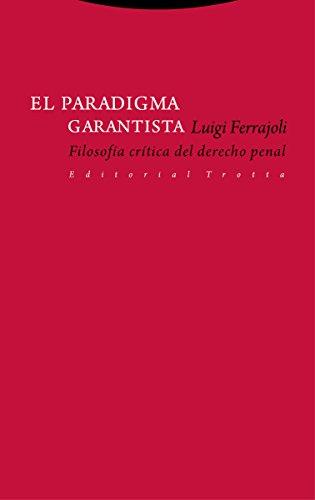 El paradigma garantista: Filosofía crítica del derecho penal (Estructuras y procesos. Derecho) por Luigi Ferrajoli