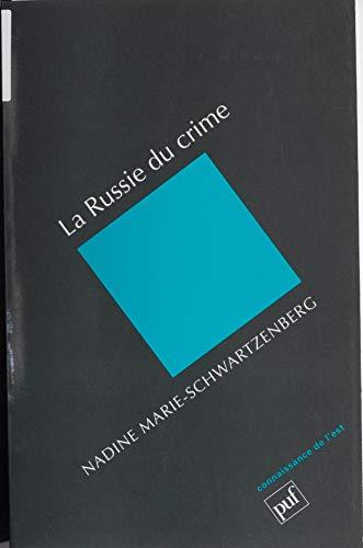 La Russie du crime (Connaissance de l'est) par Nadine Marie-Schwartzenberg