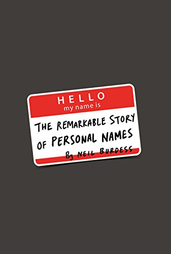 Hello, My Name Is...: The Remarkable Story of Personal Names ...