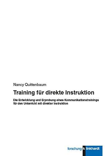 Training für direkte Instruktion: Die Entwicklung und Erprobung eines Kommunikationstrainings für den Unterricht mit direkter Instruktion (Klinkhardt forschung)
