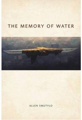 [Memory of Water] (By: Allen Smutylo) [published: May, 2013]