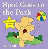 Spot Goes to the Park (Spot Lift the Flap Book)