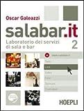 Salabar.it. Laboratorio dei servizi di sala e bar. Per gli Ist. professionali alberghieri. Con espansione online: 2
