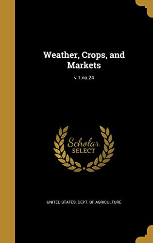 Weather, Crops, and Markets; v.1: no.24