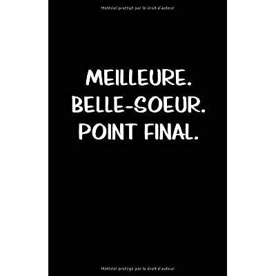 Meilleure. Belle-Soeur. Point Final.: Carnet De Notes -108 Pages Avec Papier Ligné Petit Format A5 - Blanc Sur Noir
