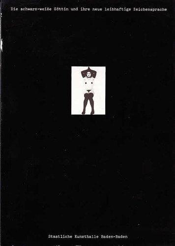 Die schwarz-weiße Göttin und ihre neue leibhaftige Zeichensprache - Werkbuch von Friederike Pezold