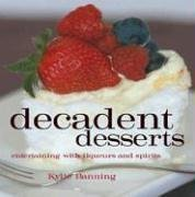 Decadent Desserts: Entertaining with Liqueurs and Spirits by Banning, Kylie (2006) Paperback