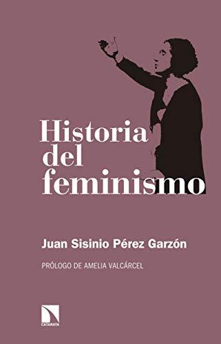 Historia del feminismo (Relecturas nº 6) por Juan Sisinio Pérez Garzón