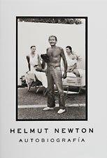 Helmut Newton: Autobiografia/ Autobiograhy