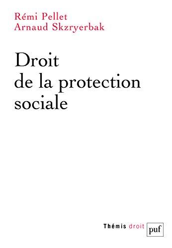 Droit de la protection sociale / Rémi Pellet,... Arnaud Skzryerbak,....- Paris : PUF , DL 2017, cop. 2017