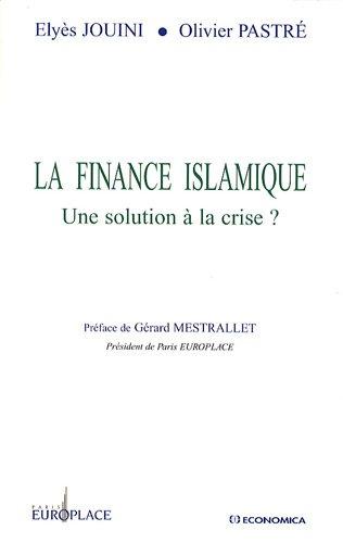 La finance islamique : Une solution à la crise ? par Elyès Jouini