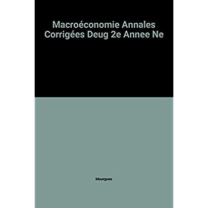 Macroéconomie Annales Corrigées Deug 2e Annee Ne