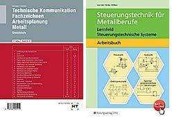 Technische Kommunikation. Fachzeichen. Arbeitsplanung (Metall. Grundstufe) und Steuerungstechnik für Metallberufe im Set