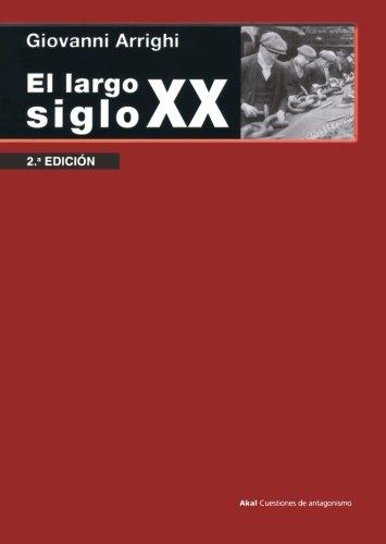 El largo siglo XX (Cuestiones de Antagonismo) por Giovanni Arrighi